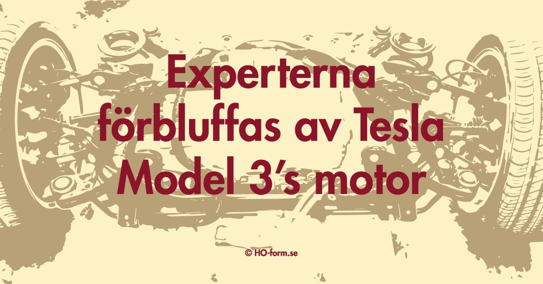Experterna förbluffas av Tesla Model 3's motor