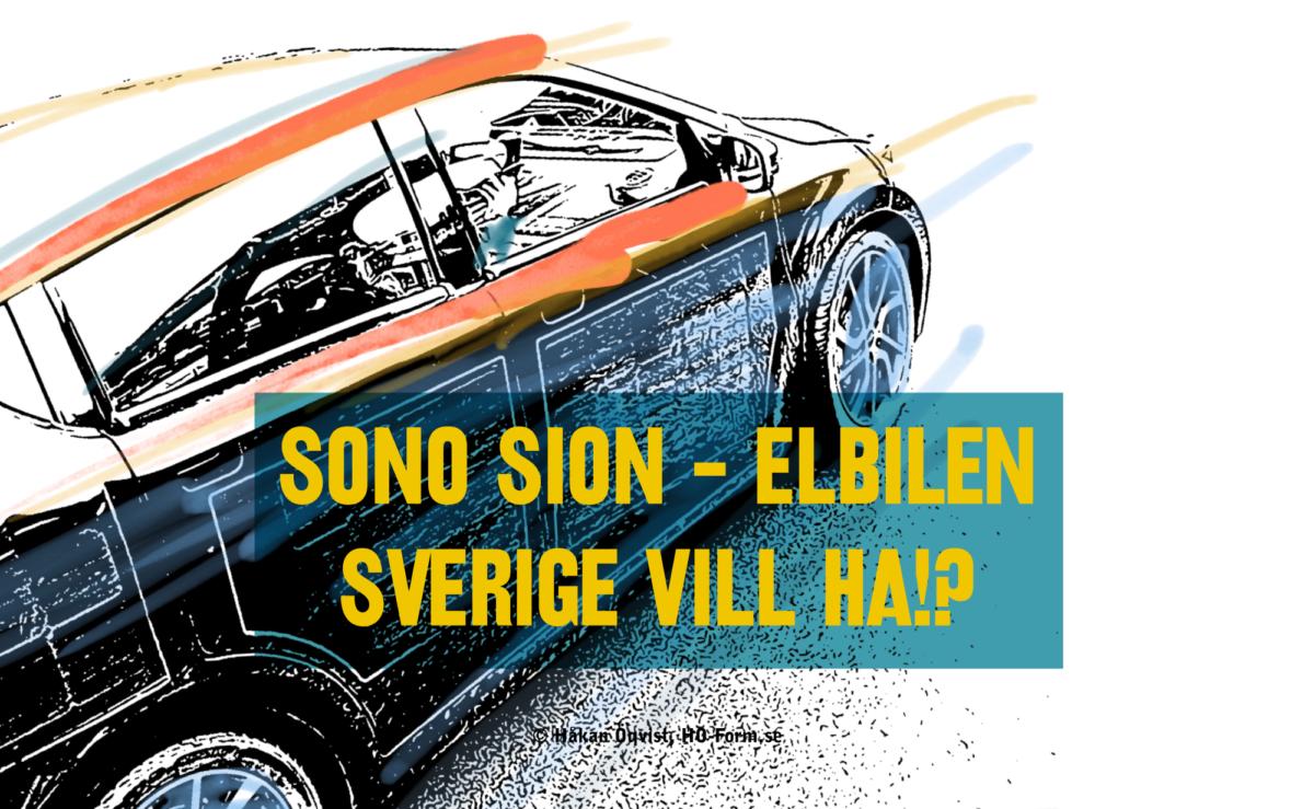 Mer om Sono Sion – första Provkörningen – Pris ca: 210.000 kr efter premie?